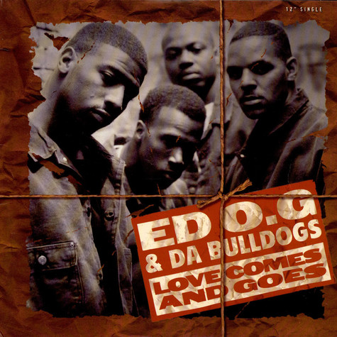 Ed O.G & Da Bulldogs - Love Comes And Goes