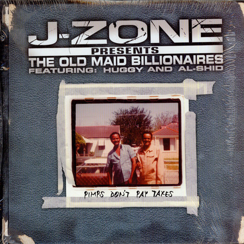 J-Zone Presents The Old Maid Billionaires - Pimps Don't Pay Taxes
