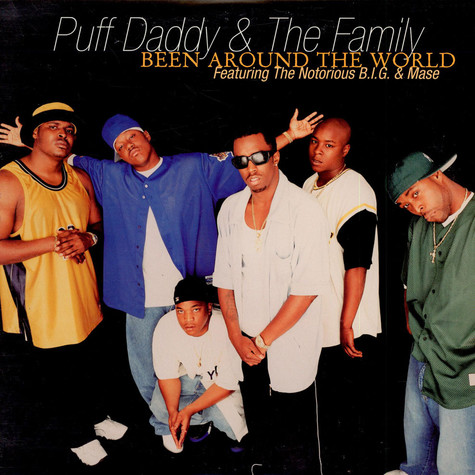 Puff Daddy & the family - Been around the world feat. Mase & Notorious B.I.G.