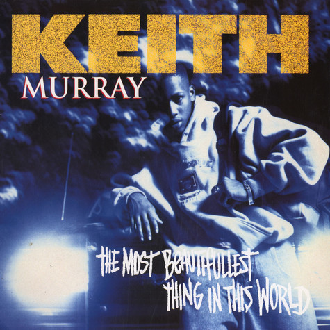 Keith Murray - The most beautifullest thing in this world