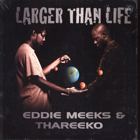 Eddie Meeks & Thareeko - Larger than life