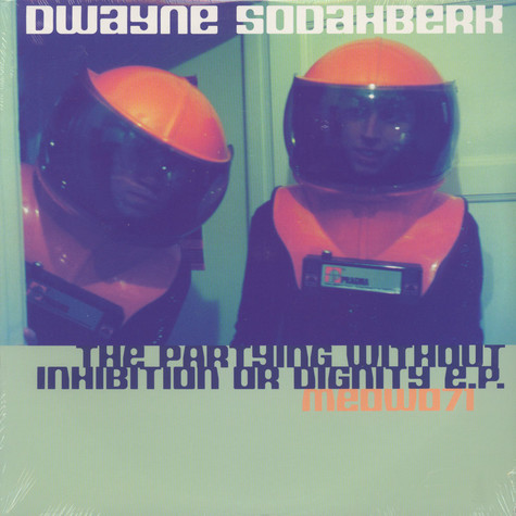 Dwayne Sodahberk - Partying without inhinition EP