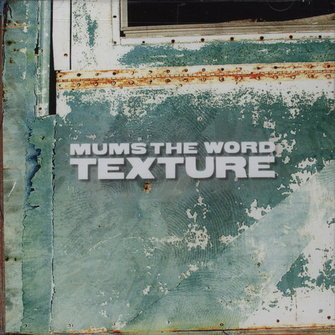 Mums The Word - Texture