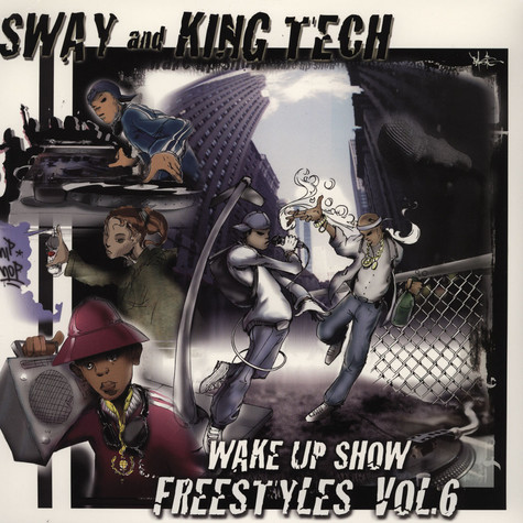 Sway & King Tech - Wake up show show freestyles vol. 6