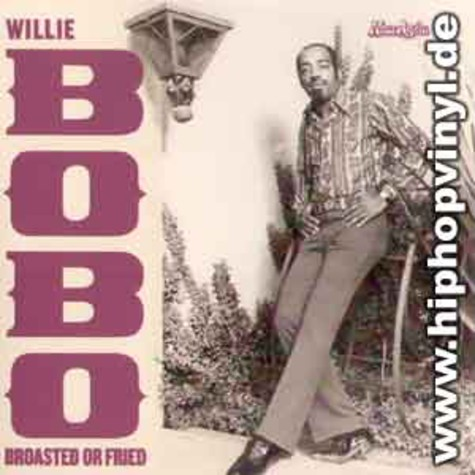 Willie Bobo - Broasted or fried