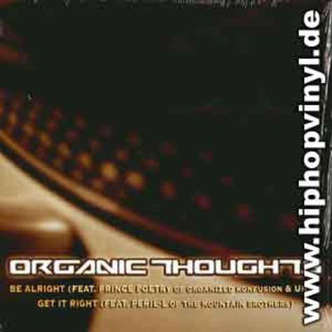 Organic Thoughts - Be alright feat. Prince Po