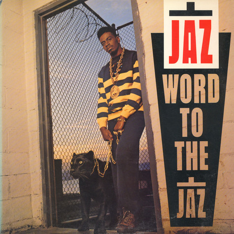 Jaz, The - Word To The Jaz