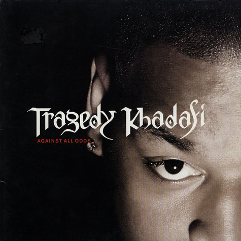 Tragedy Khadafi - Against All Odds