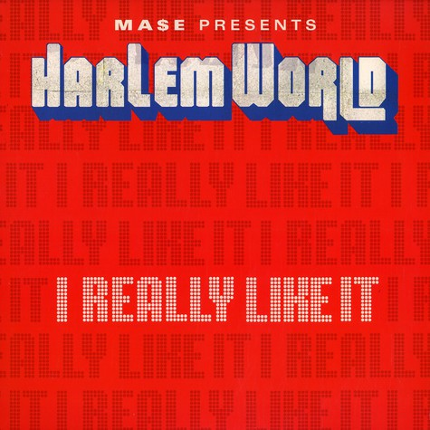 Mase presents Harlem World - I really like it feat. Mase & Kelly Price