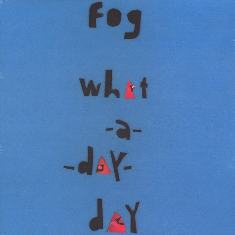 Fog - What a day day
