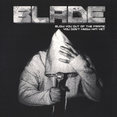 Blade - Blow you out of the frame