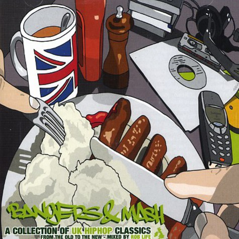 Rob Life - Bangers & mash - a collection of uk hip hop classics