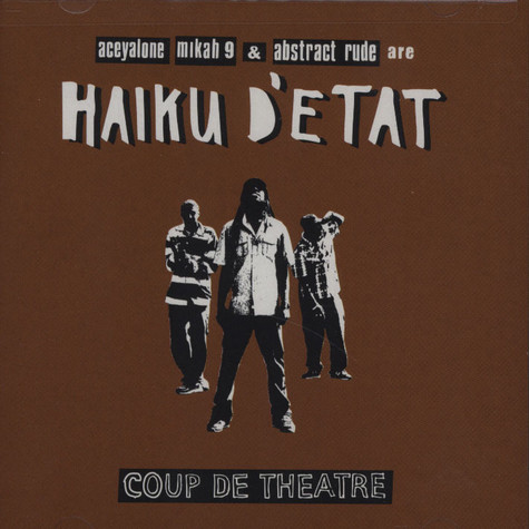Haiku D'Etat (Abstract Rude, Aceyalone and Mikah 9) - Coup de theatre