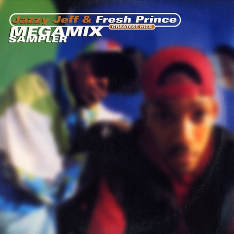 DJ Jazzy Jeff & Fresh Prince - Greatest hits megamix sampler
