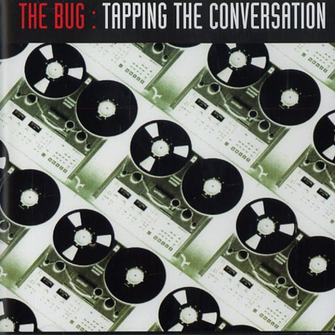 Bug, The - Tapping the conversation