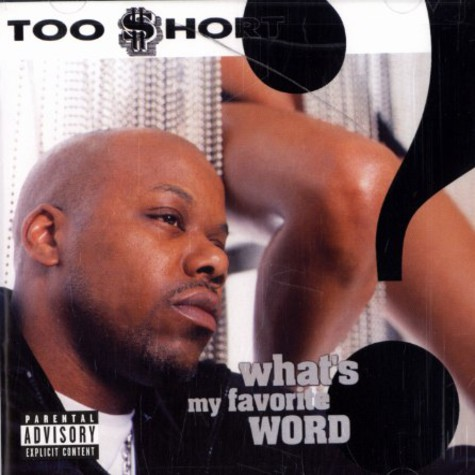 Too Short - Whats my favorite word