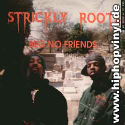 Strickly Roots - Beg no friends feat. Fat Joe & Grand Puba