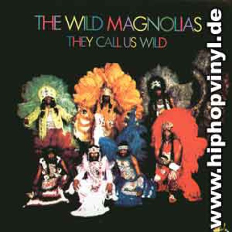 Wild Magnolias - They call us wild