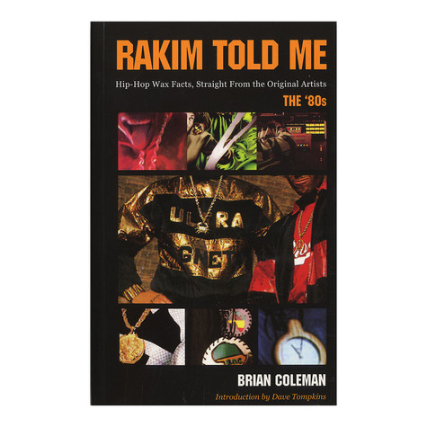 Rakim Told Me - Hip Hop Wax Facts, Straight From The Original Artists - The 80s
