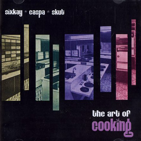 Sixkay, Caspa & Skut - The art of cooking