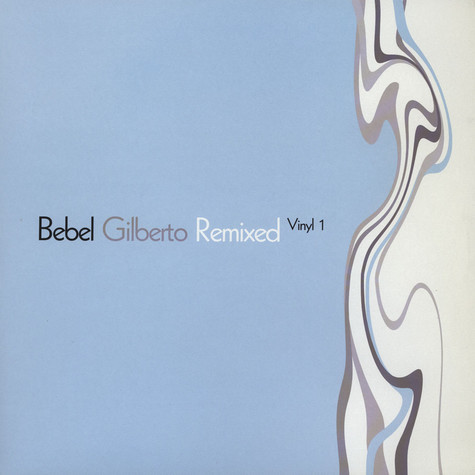 Bebel Gilberto - Remixed vinyl 1