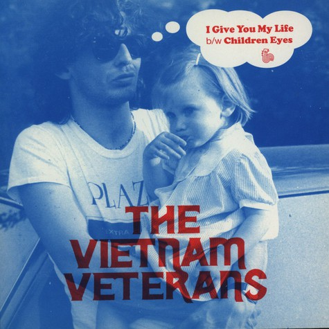 Vietnam Veterans, the - I give you my life