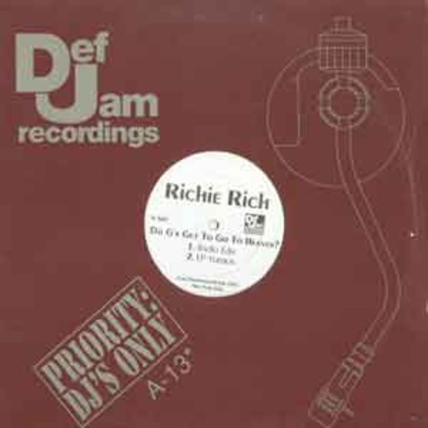 Richie Rich - Do g's get to go to heaven ?