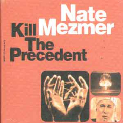 Nate Mezmer - Kill the precedent