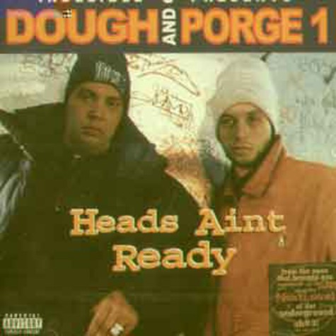 Dough & Porge 1 - Heads aint ready