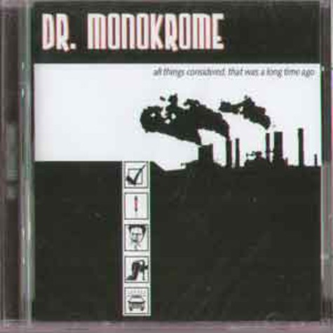 Dr. Monokrome - All things considered, that was a long time ago