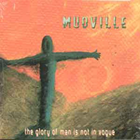 Mudville - The glory on man is not in vogue