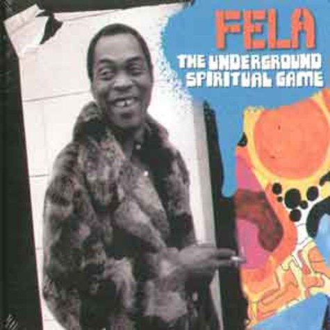 Fela Kuti - The underground spiritual game - mixed by Chief Xcel