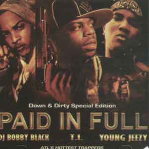 DJ Bobby Black, T.I. & Young Jeezy - Paid in full