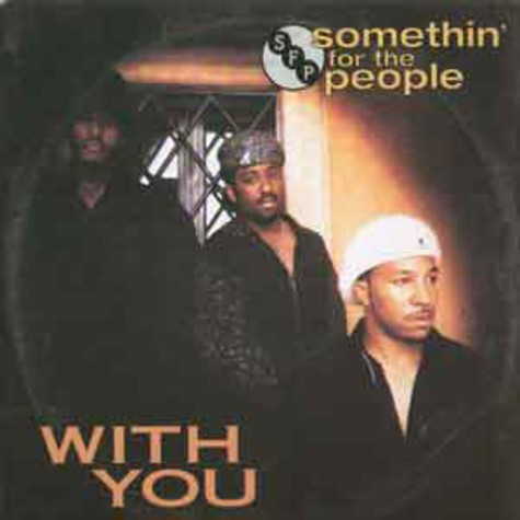 Somethin' For The People - With you