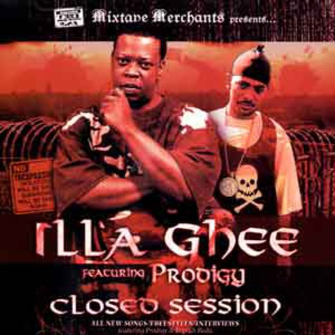 Illa Ghee & Prodigy of Mobb Deep - Closed session
