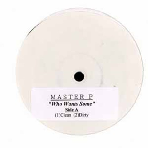 Master P - Who wants some