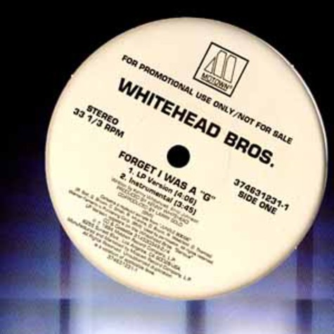 Whitehead Bros. - Forget i was a g