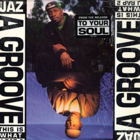 Jaz, The - A groove (this is what u rap 2)