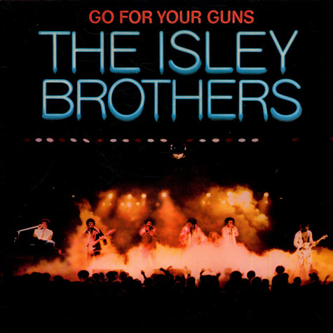 Isley Brothers, The - Go For Your Guns