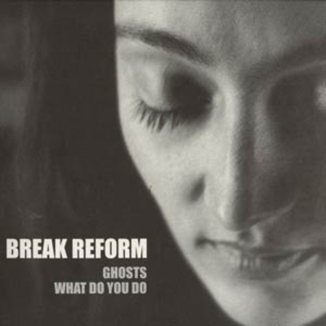 Break Reform - Ghosts