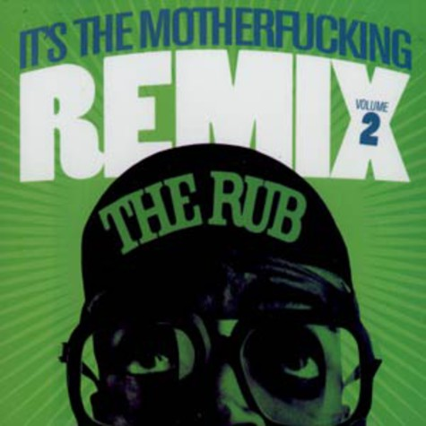 Rub, The - It's the motherfucking remix volume 2
