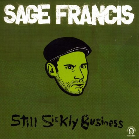Sage Francis - Still sickly business