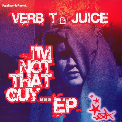 Verb T & Juice - I'm not that guy ... EP