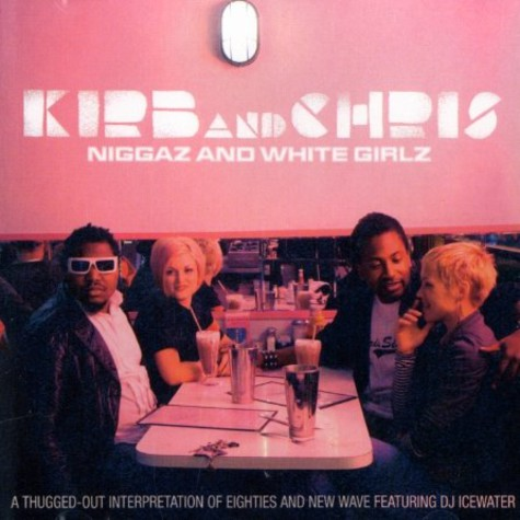 Kirb And Chris - Niggaz and white girlz
