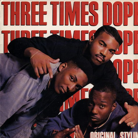 Three Times Dope - Original styling