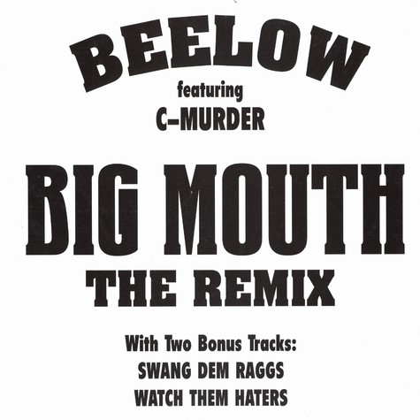 Beelow - Big mouth remix feat. C-Murder