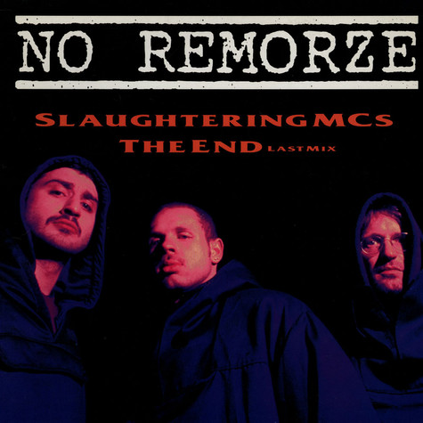 No Remorze - Slaughtering MCs / The End (Last Mix)