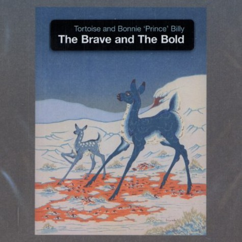 Tortoise & Bonnie Prince Billie - The brave and the bold