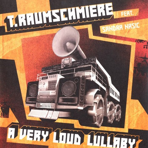 T.Raumschmiere - A very loud lullaby feat. Sandra Nasic