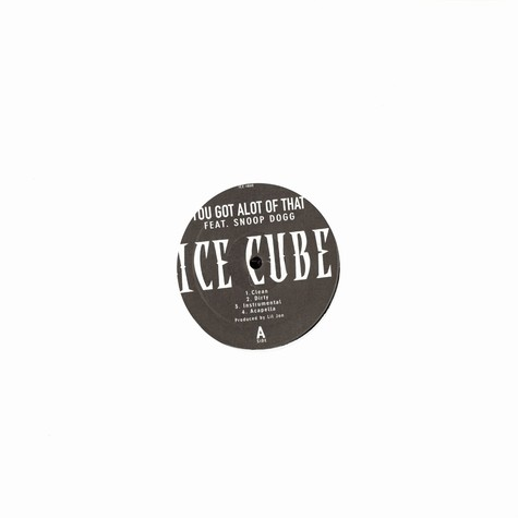 Ice Cube - You got alot of that feat. Snoop Dogg